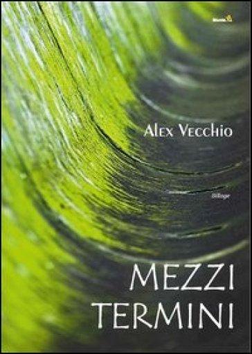 Mezzi termini - Alex Vecchio | Kritjur.org