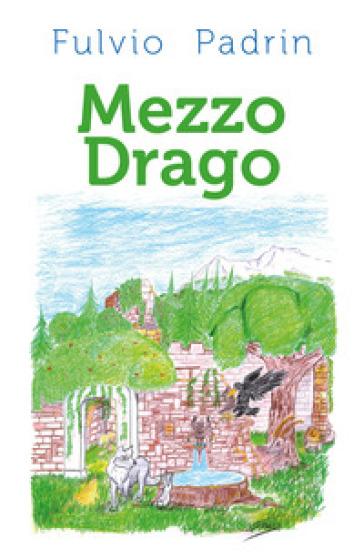 Mezzo drago - Fulvio Padrin |