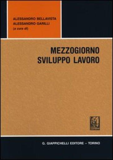 Mezzogiorno sviluppo lavoro - A. Bellavista pdf epub