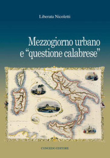 Mezzogiorno urbano e «questione calabrese» - Liberata Nicoletti |