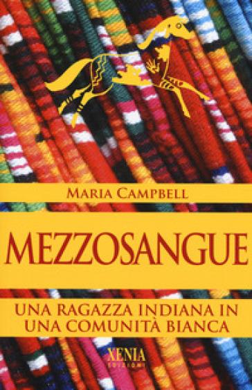 Mezzosangue - Maria Campbell |