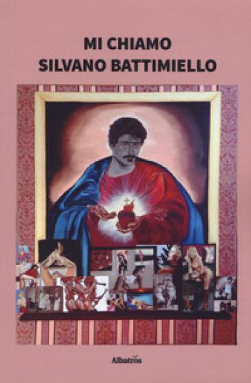 Mi chiamo Silvano Battimiello - Silvano Battimiello | Ericsfund.org