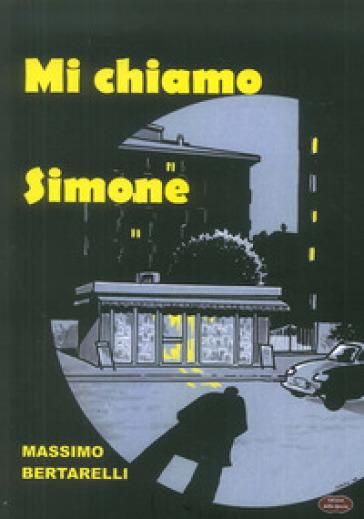 Mi chiamo Simone - Massimo Bertarelli | Kritjur.org