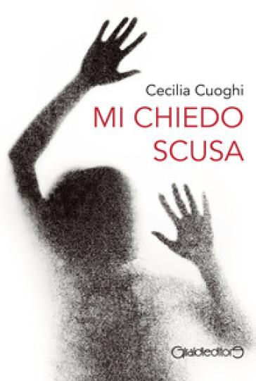 Mi chiedo scusa - Cecilia Cuoghi |