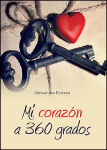 Mi corazon a 360 grados - Alessandra Benassi |