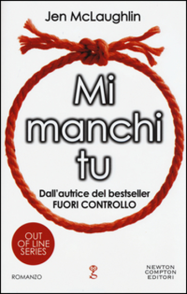 Mi manchi tu. Out of line series - Jen McLaughlin  