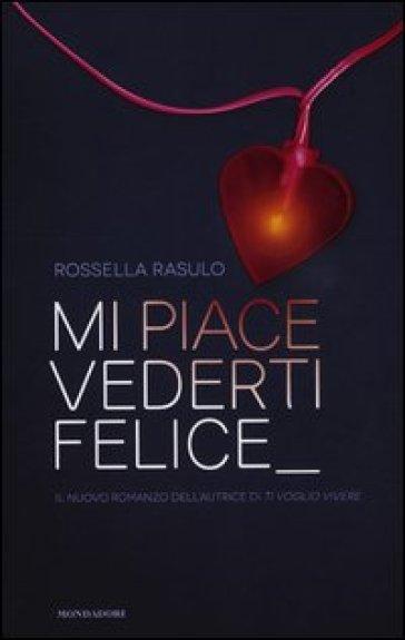 Mi piace vederti felice - Rossella Rasulo   Kritjur.org