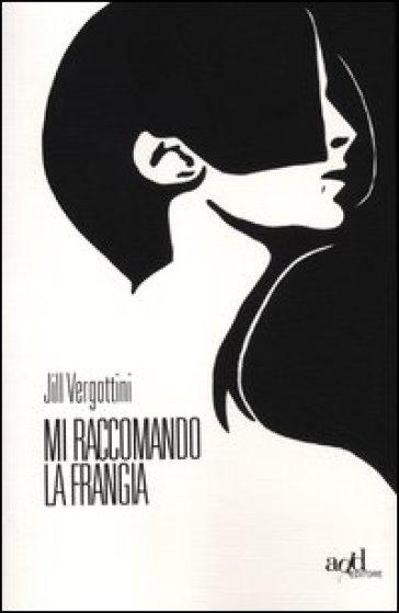 Mi raccomando la frangia - Jill Vergottini pdf epub