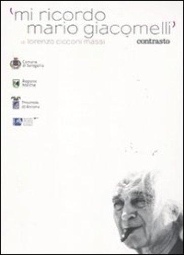 Mi ricordo Mario Giacomelli. DVD. Con libro - Lorenzo Cicconi Massi | Rochesterscifianimecon.com