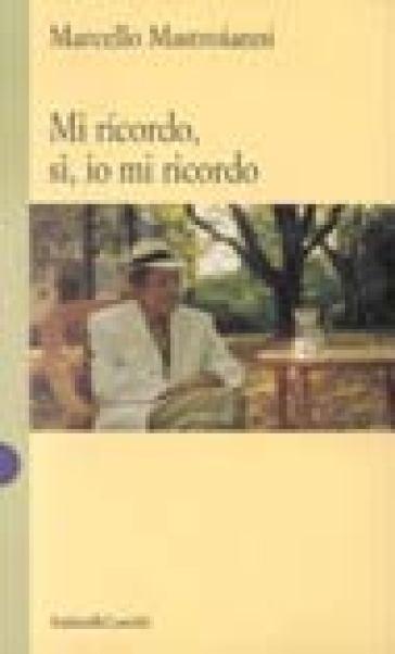 Mi ricordo, sì, io mi ricordo - Marcello Mastroianni | Rochesterscifianimecon.com
