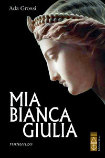 Mia bianca Giulia - Ada Grossi |