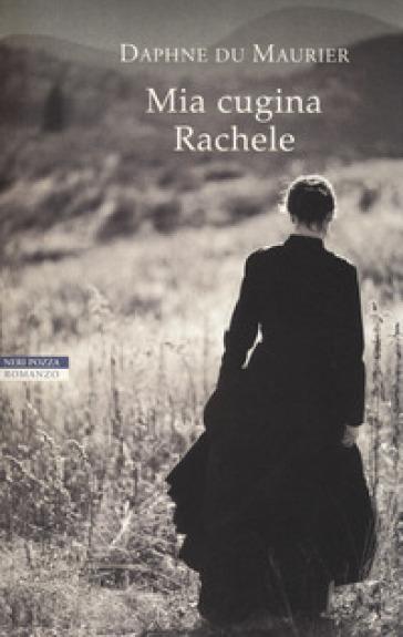 Mia cugina Rachele - Daphne Du Maurier | Rochesterscifianimecon.com
