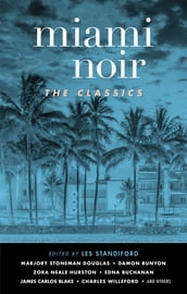 Miami Noir: The Classics