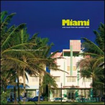 Miami. With music from the Sunshine State. Con 4 CD Audio