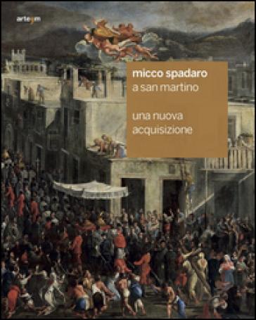 Micco Spadaro a San Martino. Una nuova acquisizione. Ediz. illustrata - F. Capobianco |