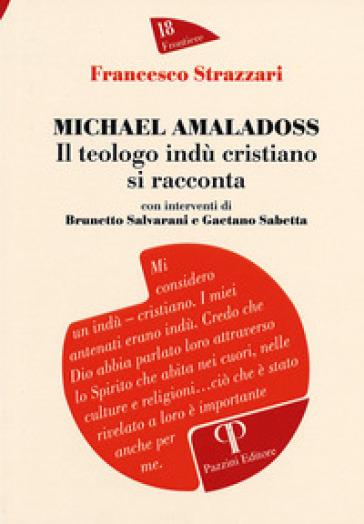 Michael Amaladoss. Il teologo indù cristiano si racconta - Francesco Strazzari | Kritjur.org