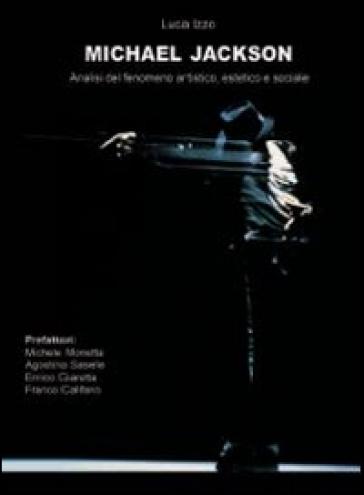 Michael Jackson. Analisi del fenomeno artistico, estetico e sociale