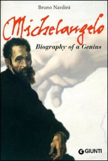 Michelangelo. Biography of a genius. Ediz. illustrata