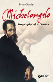 Michelangelo. Biography of a Genius