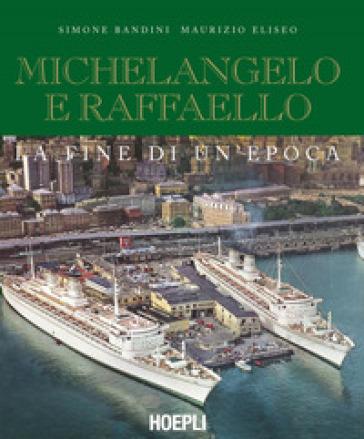 Michelangelo e Raffaello. La fine di un'epoca