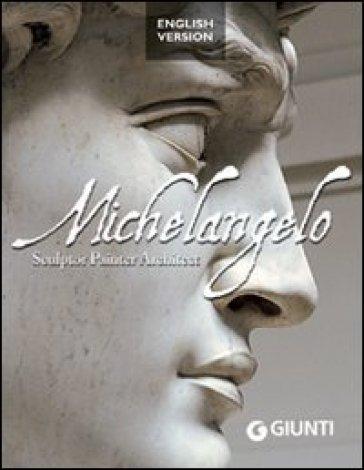 Michelangelo. Sculptor, painter, architect - Elena Capretti | Jonathanterrington.com