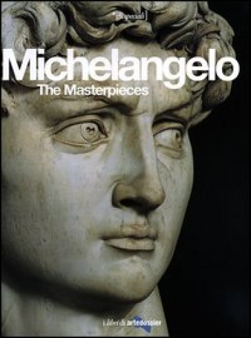 Michelangelo. The Masterpieces. Ediz. illustrata - Enrica Crispino |