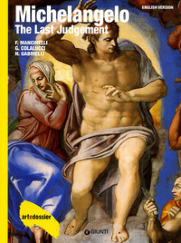 Michelangelo. The Last Judgement. Ediz. illustrata