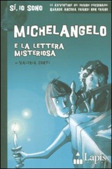 Michelangelo e la lettera misteriosa - Valeria Conti |
