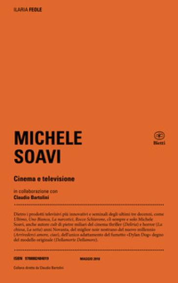Michele Soavi. Cinema e televisione - Ilaria Feole |