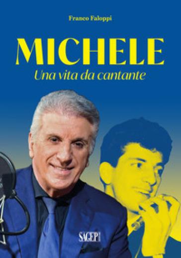 Michele. Una vita da cantante - Franco Faloppi pdf epub