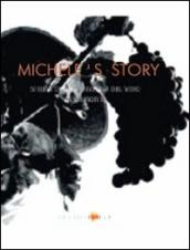 Michele s story. Life and times of a family of piedmontese wine makers