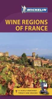 Michelin Green Guide Wine Regions of France (Travel Guide)