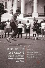 Michelle Obama s Impact on African American Women and Girls