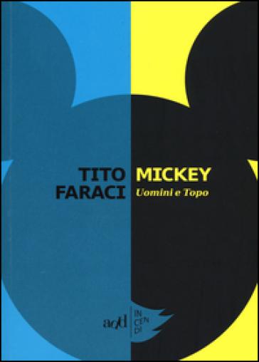 Mickey. Uomini e topo - Tito Faraci pdf epub