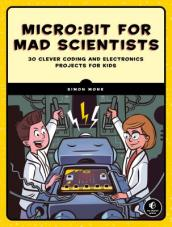 Micro:bit For Mad Scientists