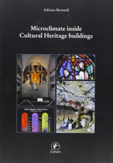 Microclimate inside cultural heritage buildings - Adriana Bernardi |