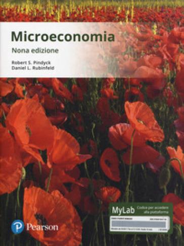 Microeconomia. Ediz. Mylab. Con Contenuto digitale per accesso on line - Robert S. Pindyck  