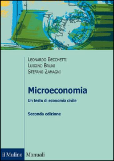 Microeconomia. Un testo di economia civile - Leonardo Becchetti |
