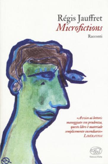 Microfictions - Régis Jauffret |