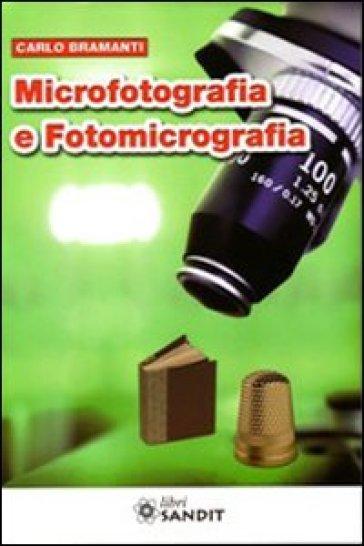 Microfotografia e fotomicrografia - Carlo Bramanti |