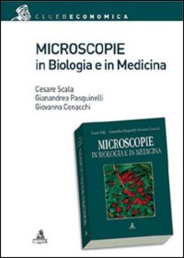 Microscopie in biologia e medicina - Gianandrea Pasquinelli |