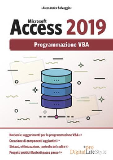 Microsoft Access 2019. Programmazione VBA - Alessandra Salvaggio |