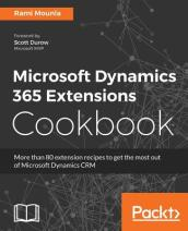 Microsoft Dynamics 365 Extensions Cookbook