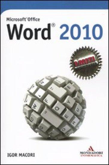 Microsoft Office Word 2010 - Igor Macori |