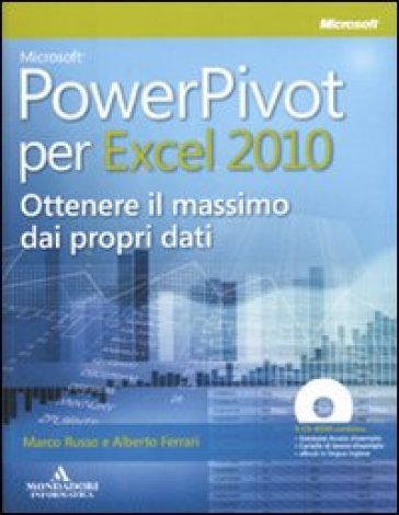 Microsoft PowerPivot per Excel 2010. Ottenere il massimo dai propri dati. Con CD-ROM - Marco Russo |