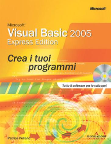 Microsoft visual basic 2005 express crea i tuoi programmi for Crea i tuoi progetti
