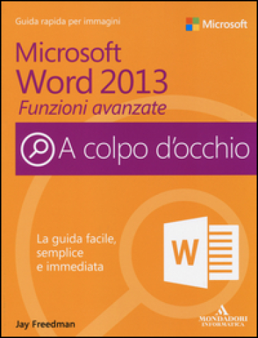 Microsoft Word 2013. Funzioni avanzate - Jay Freedman pdf epub