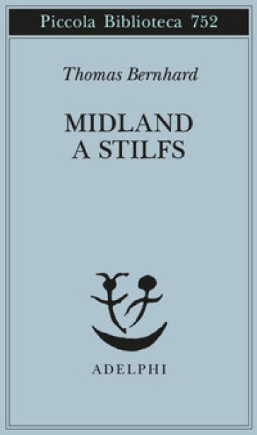 Midland a Stilfs - Thomas Bernhard | Thecosgala.com