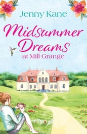 Midsummer Dreams at Mill Grange