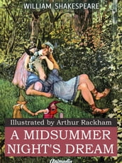 A Midsummer Night s Dream (Illustrated)